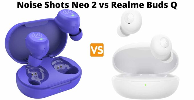 Noise Shots Neo 2 vs Realme Buds Q